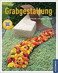 Cover Grabgestaltung: Anlegen - Bepflanzen - Pflegen
